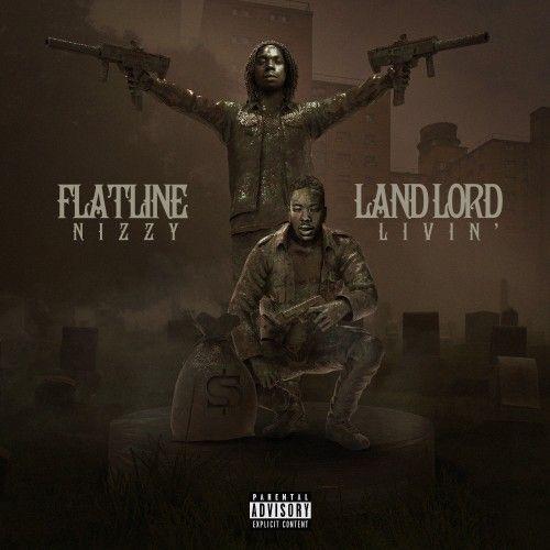 LandLord Livin - Flatline Nizzy