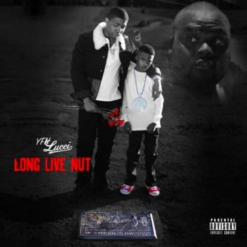 YFN Lucci - Long Live Nut