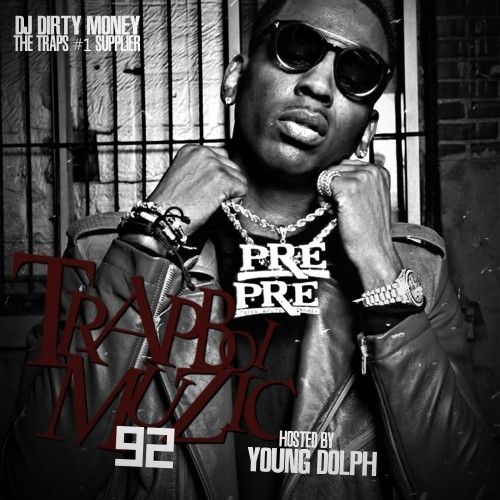 Trapboi Muzic 92 (Hosted By Young Dolph) - DJ Dirty Money