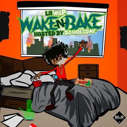 Lil Wop WakeNBake