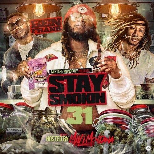 Stay Smokin 31