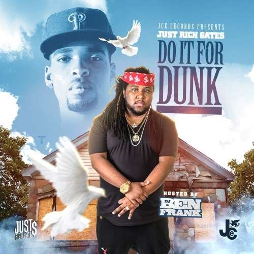 Just Rich Gates - Do It For Dunk