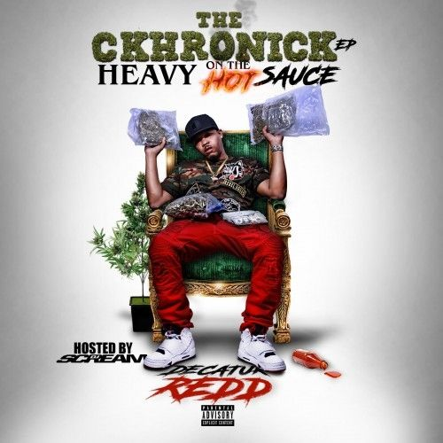 Decatur Redd The Ckhronick EP (Heavy On The Hot Sauce)