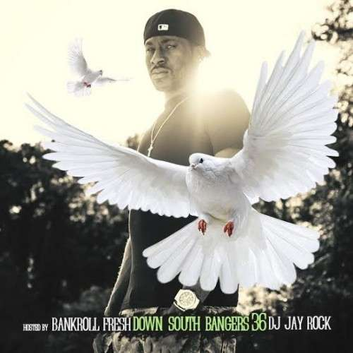 Various Artists - Down South Bangers 36 (Hosted By Bankroll Fresh)