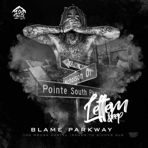 Lettem Sleep - Blame Parkway (DJ B-SKI)