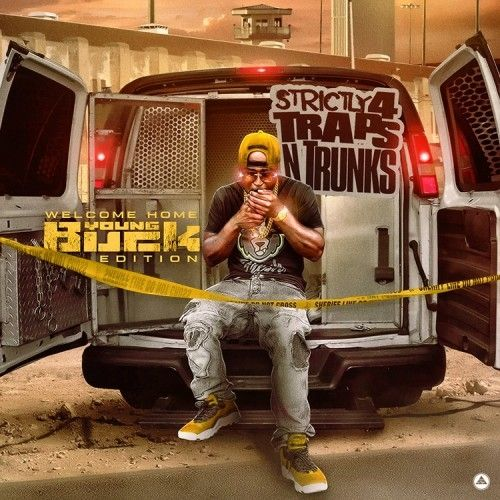 Strictly 4 The Traps N Trunks (Welcome Home Young Buck Edition) - Traps-N-Trunks