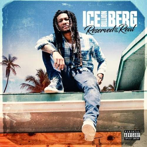 Ice Billion Berg - Reserved For The Real