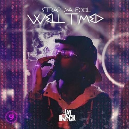 Well Timed  - Strap Da Fool (DJ Jay Rock)