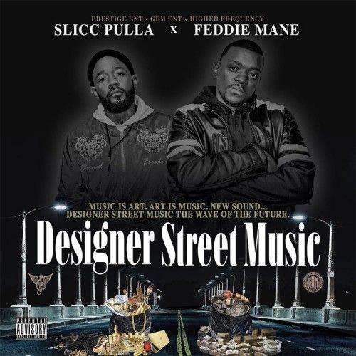 Designer Street Music - Slicc Pulla & Feddie Mane (Traps-N-Trunks)