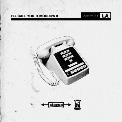 Joey Fatts - I'll Call You Tomorrow 2