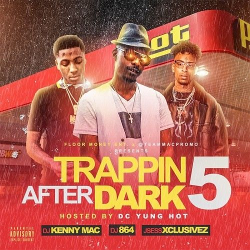 Trappin After Dark 5 (Hosted By DC Yung Hot)