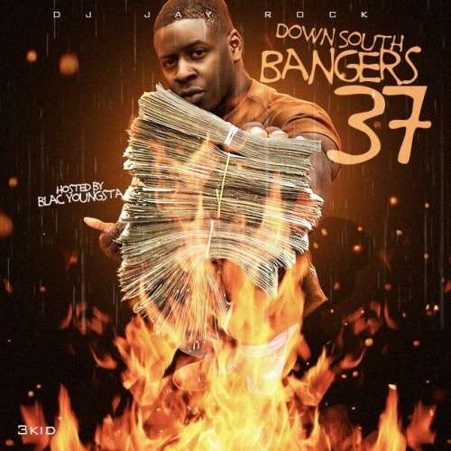 Various Artists - Down South Bangers 37 (Hosted By Blac Youngsta)