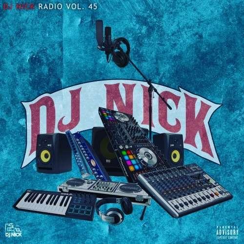 Various Artists - DJ Nick Radio 45