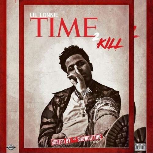 Lil Lonnie - Time To Kill