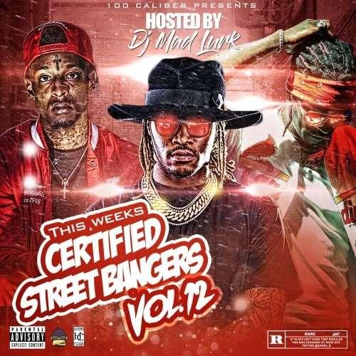 Various Artists - This Weeks Certified Street Bangers 12