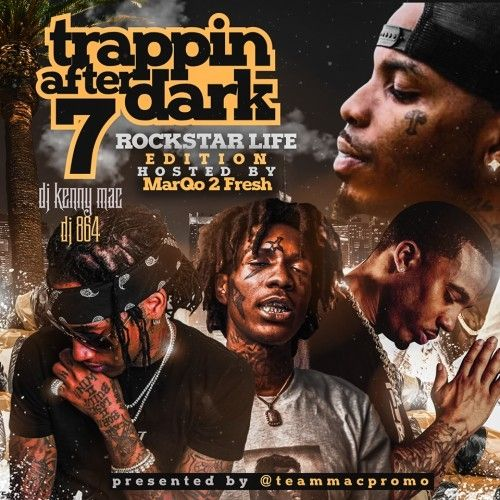 Trappin After Dark 7: Rockstar Life Edition (Hosted By Marqo 2 Fresh)
