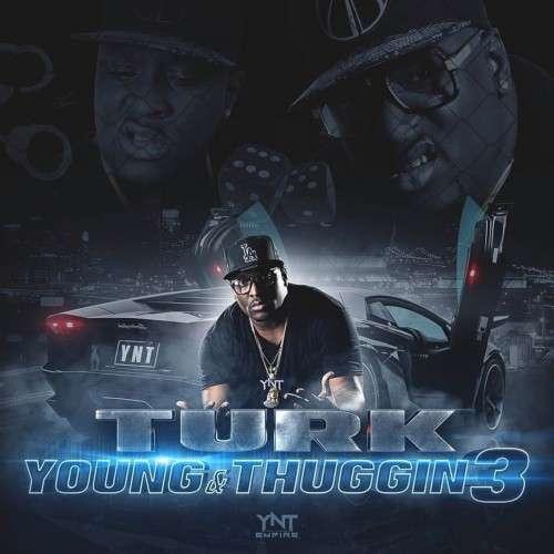 Hot Boy Turk - Young N Thuggin 3 EP