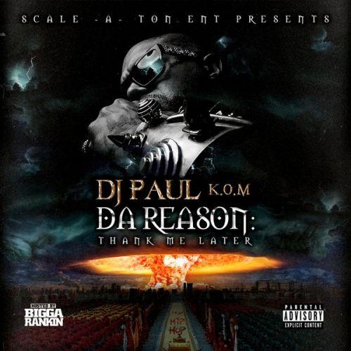 DJ Paul Da Reason: Thank Me Later