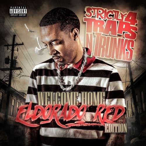 Various Artists - Strictly 4 The Traps N Trunks (Welcome Home Eldorado Red Edition)