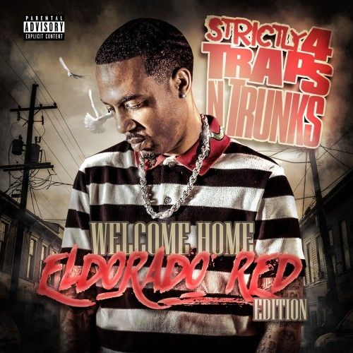 Strictly 4 The Traps N Trunks (Welcome Home Eldorado Red Edition)