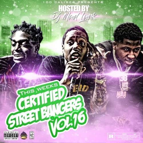 Various Artists - This Weeks Certified Street Bangers 16