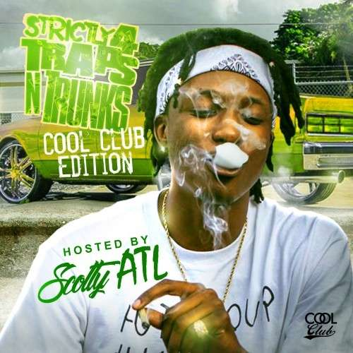 Various Artists - Strictly 4 The Traps N Trunks (Cool Club Edition) (Hosted By Scotty ATL)