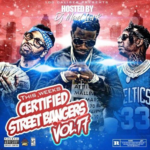 This Weeks Certified Street Bangers 17 - Mixtape Monopoly