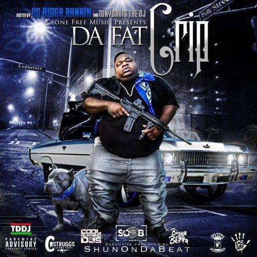 Da Fat Crip - C Struggs (Bigga Rankin, Tony Davis The DJ)
