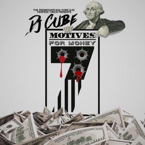 Motives For Money 7 - DJ Cube