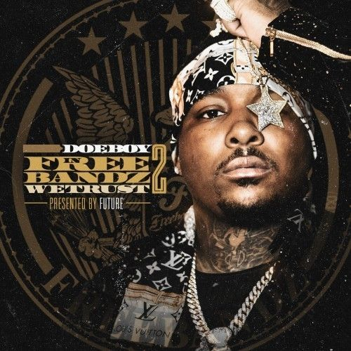 In Freebandz We Trust 2 (Presented By Future) Doe Boy