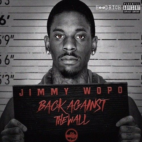 Back Against The Wall Jimmy Wopo