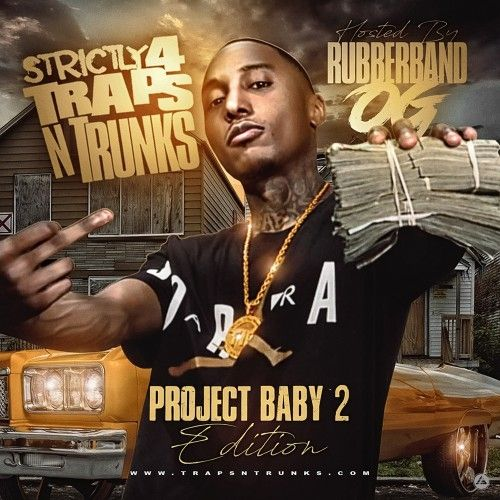 Strictly 4 The Traps N Trunks (Project Baby Edition Pt. 2)