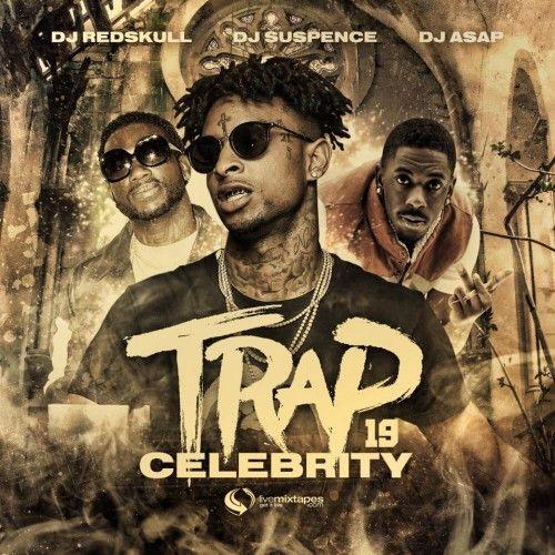 Trap Celebrity 19 - DJ Suspence, DJ Red Skull, DJ ASAP