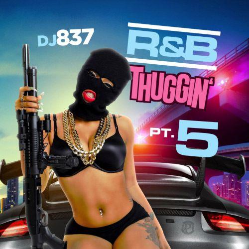 R&B Thuggin 5 - DJ 837