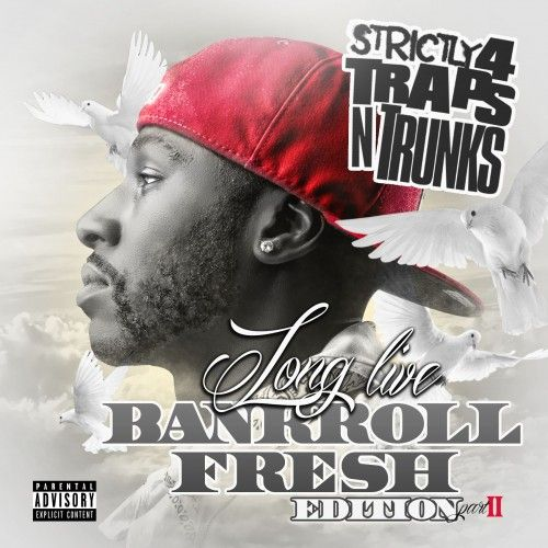 Strictly 4 The Traps N Trunks (Long Live Bankroll Fresh Edition Pt. 2) - Traps-N-Trunks