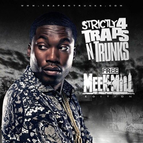 Strictly 4 The Traps N Trunks (Free Meek Mill Edition) - Traps-N-Trunks