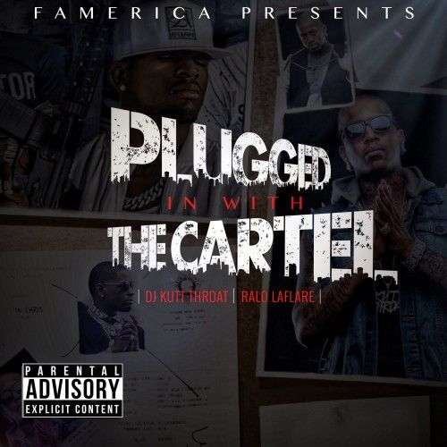 Plugged In With The Cartel (Hosted By Ralo)