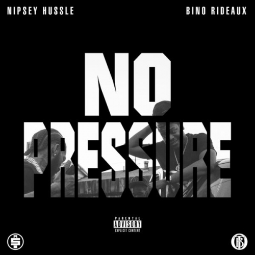No Pressure - Nipsey Hussle x Bino Rideaux