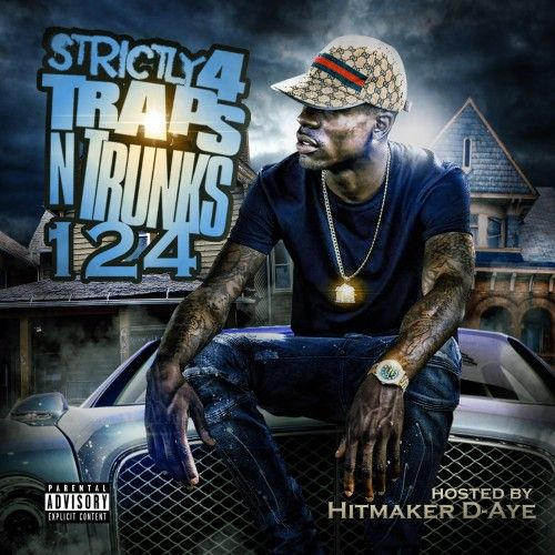 Strictly 4 The Traps N Trunks 124 (Hosted By D-Aye) - Traps-N-Trunks