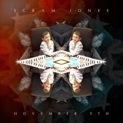 Scram Jones - November 5th