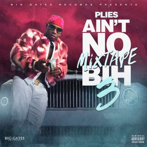Plies - Ain't No Mixtape Bih 3