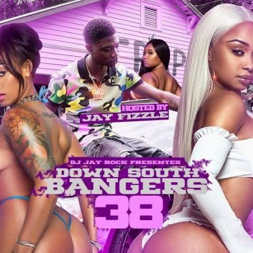 Various Artists - Down South Bangers 38 (Hosted By Jay Fizzle)