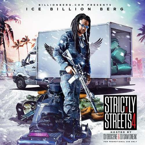 Ice Billion Berg - Strictly For The Streets 4