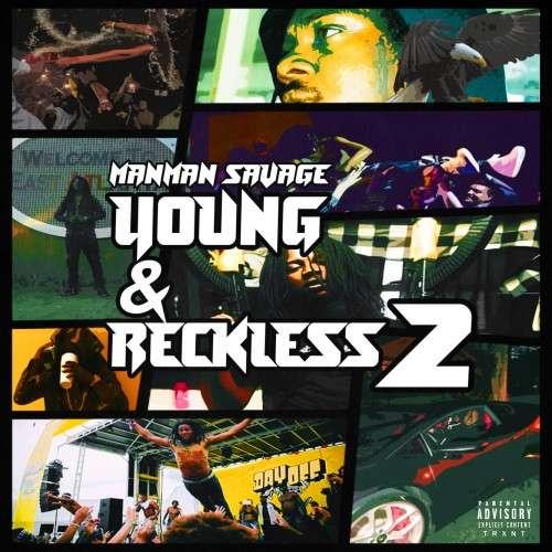 ManMan Savage - Young & Reckless 2