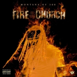 Montana of 300 - Fire In The Church