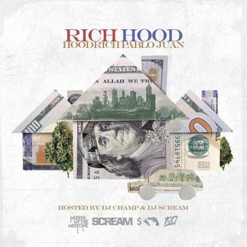 Rich Hood - HoodRich Pablo Juan (DJ Champ x DJ Scream)