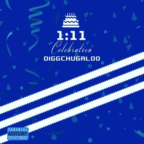 Digg Chugaloo - 1:11 Celebration