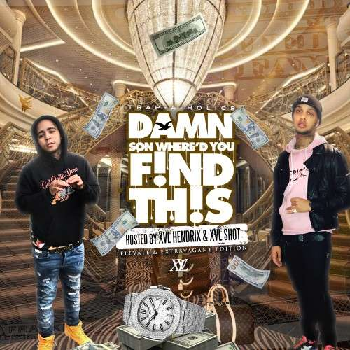 Various Artists - #DamnSonWheredYouFindThis: Elevated & Extravagant (Hosted by XVL Hendrix & XVL Shot)