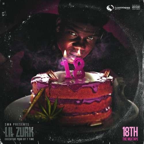 Lil Zurk - 18th The Mixtape