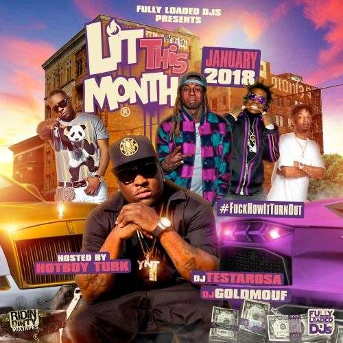 Various Artists - Lit This Month (January 2018) (Hosted By HotBoy Turk)